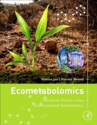 Ecometabolomics - Metabolic Fluxes versus Environmental Stoichiometry (ISBN: 9780128148723)