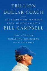 Trillion Dollar Coach - Eric Schmidt, Jonathan Rosenberg, Alan Eagle (ISBN: 9780062839268)