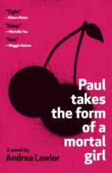 Paul Takes the Form of a Mortal Girl (ISBN: 9780525566182)