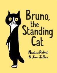 Bruno, the Standing Cat (ISBN: 9780525647140)
