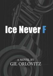 Ice Never F (ISBN: 9780578482668)