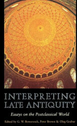 Interpreting Late Antiquity: Essays on the Postclassical World (ISBN: 9780674005983)