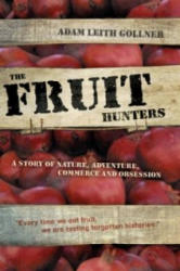 Fruit Hunters - A Story of Nature, Adventure, Commerce and Obsession (2010)