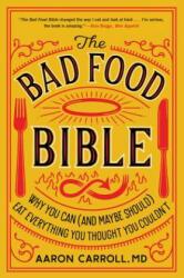 Bad Food Bible - Aaron Carroll, Nina Teicholz (ISBN: 9781328505774)