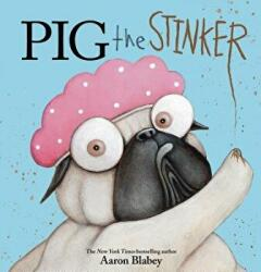 Pig the Stinker (ISBN: 9781338337549)