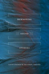 Remapping Sound Studies (ISBN: 9781478000372)