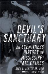 Devil's Sanctuary - An Eyewitness History of Mississippi Hate Crimes (2009)