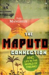 Maputo Connection - ANC Life in the World of Frelimo (2009)