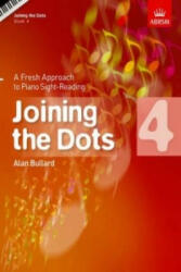 Joining the Dots, Book 4 (Piano) - Alan Bullard (2010)