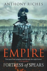 Fortress of Spears: Empire III - Anthony Riches (2012)