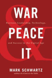 War and Peace and IT - Mark Schwartz (ISBN: 9781942788713)