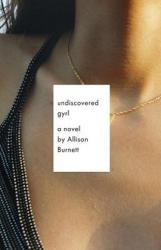 Undiscovered Gyrl - Allison Burnett (2009)