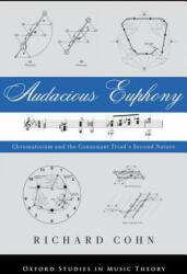 Audacious Euphony - Cohn, Richard (2012)