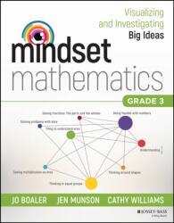 Mindset Mathematics: Visualizing and Investigating Big Ideas, Grade 3 (ISBN: 9781119358701)