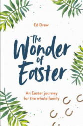 Wonder of Easter - An Easter Journey for the Whole Family (ISBN: 9781784983352)