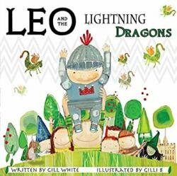 Leo and the Lightning Dragons (ISBN: 9781912280216)