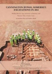 Cannington Bypass, Somerset: Excavations in 2014 (ISBN: 9780993454547)