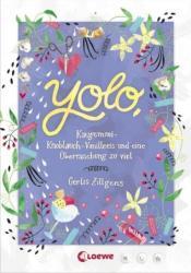 Yolo, Kaugummi-Knoblauch-Vanilleeis und eine berraschung zu viel (ISBN: 9783785579879)