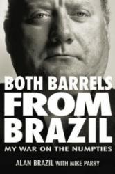 Both Barrels from Brazil - My War Against the Numpties (2008)