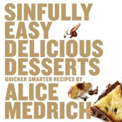 Sinfully Easy Delicious Desserts, Paperback (2012)