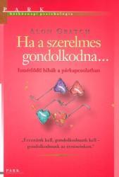 HA A SZERELMES GONDOLKODNA. . . - HÉTKÖZNAPI PSZICHOLÓGIA (2008)