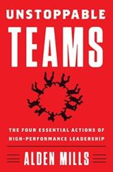 Unstoppable Teams - The Four Essential Actions of High-Performance Leadership (ISBN: 9780062876157)