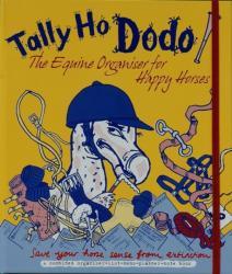 Tally Ho Dodo - The Equine Organiser for Happy Horses (2009)