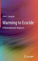 Warming to Ecocide - Alan J. Sangster (2011)