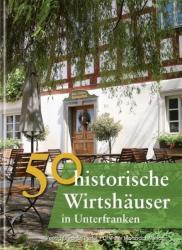 50 historische Wirtshuser in Unterfranken (ISBN: 9783791727103)