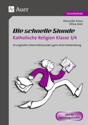 Die schnelle Stunde Katholische Religion Kl. 3-4 (ISBN: 9783403074458)