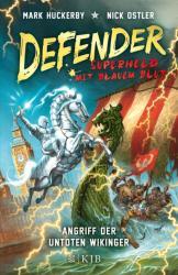 Defender - Superheld mit blauem Blut 02. Angriff der untoten Wikinger (ISBN: 9783737340649)