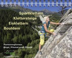 Sportklettern - Klettersteige - Eisklettern - Bouldern Ferienregionen Imst, Pitztal und tztal (ISBN: 9783946613008)
