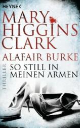 So still in meinen Armen - Mary Higgins Clark, Alafair Burke, Karl-Heinz Ebnet (ISBN: 9783453421875)