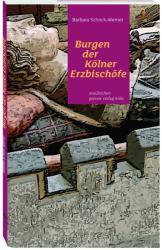 Burgen der Klner Erzbischfe (ISBN: 9783774306790)