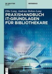 Praxishandbuch IT-Grundlagen fr Bibliothekare (ISBN: 9783110525878)