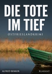 Die Tote im Tief. Ostfrieslandkrimi (ISBN: 9783955737498)