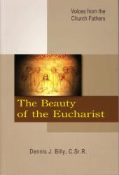 Beauty of the Eucharist - Voices from the Church Fathers (2010)