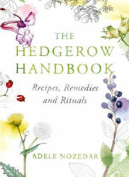Hedgerow Handbook - Adele Nozedar (2012)