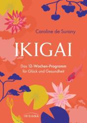 Ikigai - Das 12-Wochen-Programm fr Glck und Gesundheit (ISBN: 9783424153583)