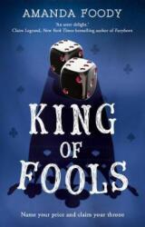 King Of Fools - Amanda Foody (ISBN: 9781848457300)