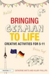 Bringing German to Life - Creative Activities for 5-11 (ISBN: 9781138797703)