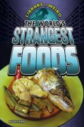World's Strangest Foods (ISBN: 9781406292039)