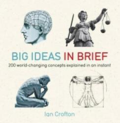 Big Ideas in Brief - Ian Crofton (2012)