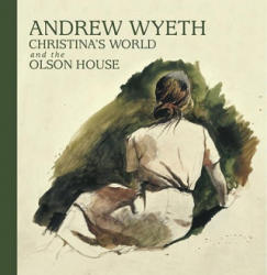 Andrew Wyeth, Christina's World, and the Olson House (ISBN: 9780847837359)