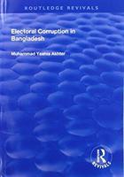 Electoral Corruption in Bangladesh (ISBN: 9781138706859)
