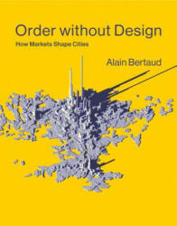 Order without Design - Alain Bertaud (ISBN: 9780262038768)