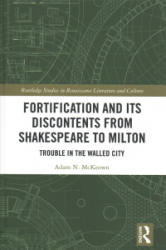Fortification and Its Discontents from Shakespeare to Milton - Trouble in the Walled City (ISBN: 9780815363699)