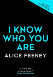 I Know Who You Are - Alice Feeney (ISBN: 9780008236076)