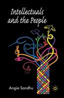 Intellectuals and the People - A. Sandhu (ISBN: 9781349361649)