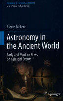Astronomy in the Ancient World - Early and Modern Views on Celestial Events (ISBN: 9783319235998)